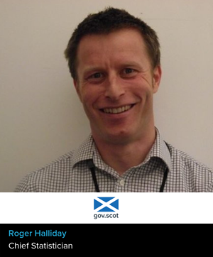 Roger Halliday, Chief Statistician at The Scottish Government