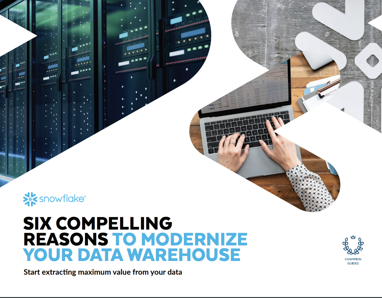 Snowflake: 6 Compelling Reasons to Modernize Your Data Warehouse