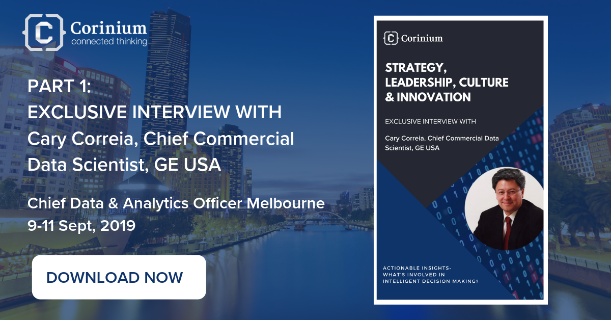 Strategy, Leadership, Culture & Innovation: Interview with Cary Correia, GE USA: Part 1