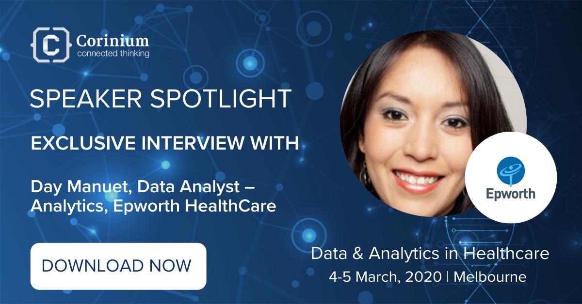 Speaker Spotlight Day Manuet, Data Analyst – Analytics, Epworth HealthCare