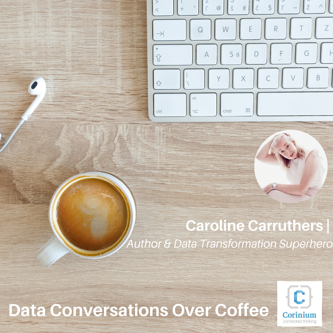 Video: Data Conversations Over Coffee with Caroline Carruthers (DQT)